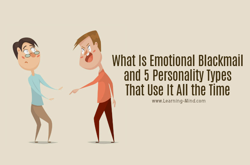 What Is Emotional Blackmail and 5 Personality Types That Use It