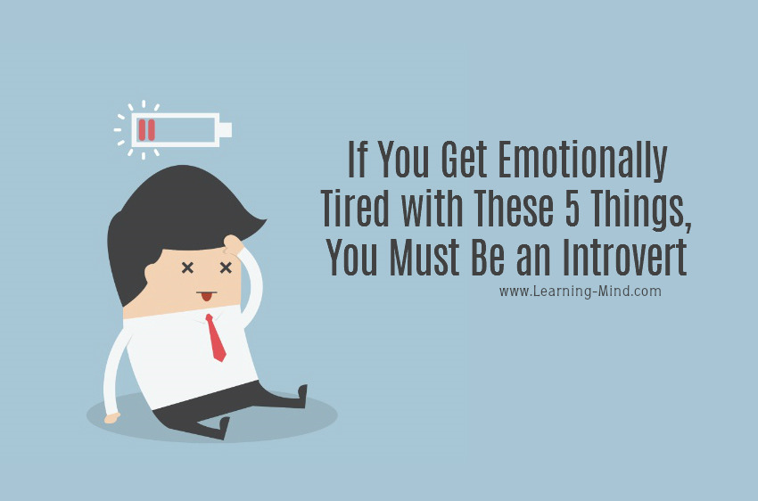 If You Get Emotionally Tired with These 5 Things, You Must