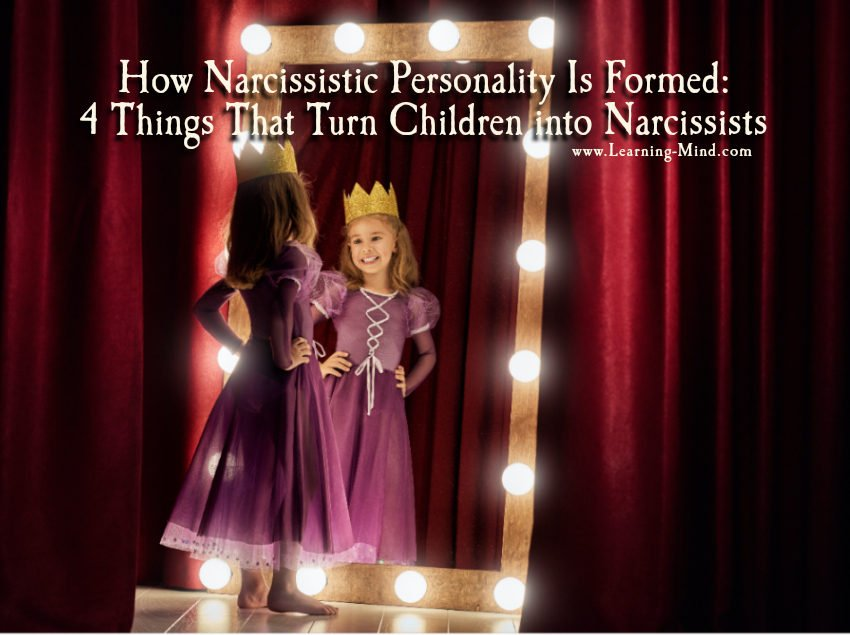 How Narcissistic Personality Is Formed: 4 Things That Turn Children into Narcissists Narcissistic-personality-formation