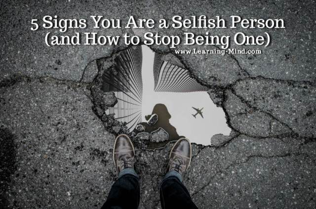How To Stop Being Selfish And Overly Focused On Yourself Learning Mind