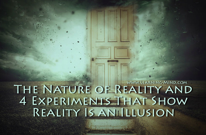 The Nature Of Reality And 4 Experiments That Show Reality Is An