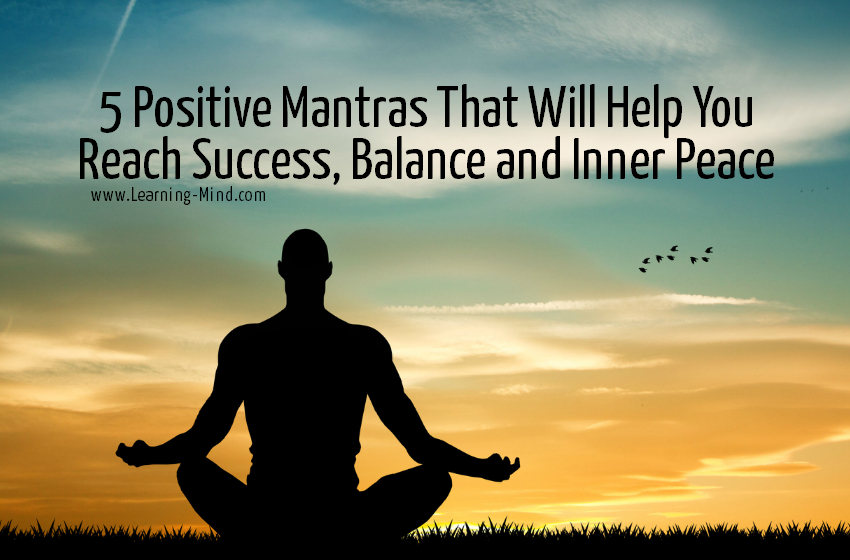 5 Positive Mantras That Will Help You Reach Success, Balance and