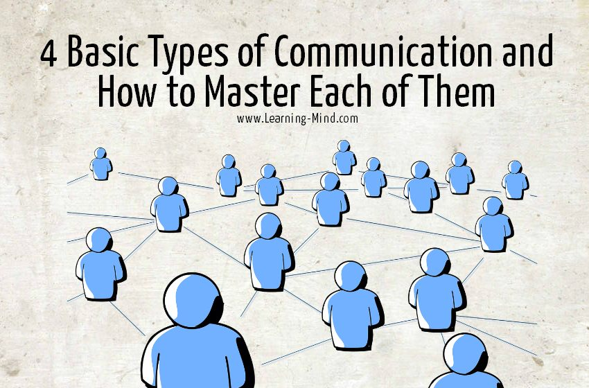 4 Basic Types of Communication and How to Master Each of
