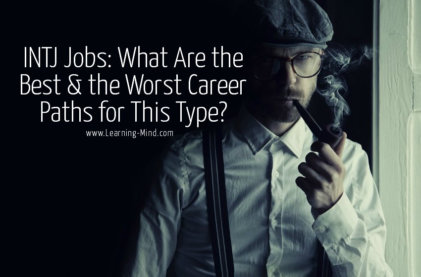INTJ Jobs: What Are the Best & the Worst Career Paths for This Type?