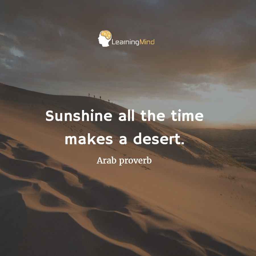 sunshine all the time makes a desert