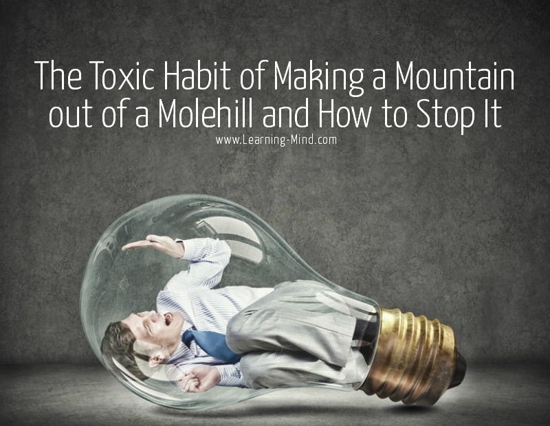 Making a Mountain out of a Molehill Toxic Habit