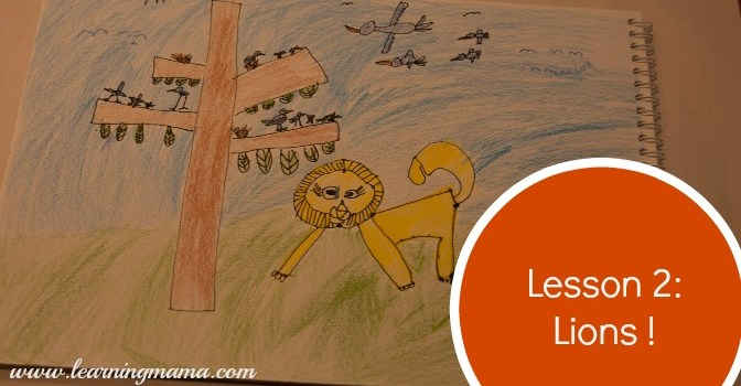 Learning With (My) Children Lesson 2: Lions! Our experience using the Monart method in our homeschool - www.learningmama.com