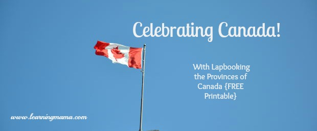 Celebrate Canada with Free Lapbook!