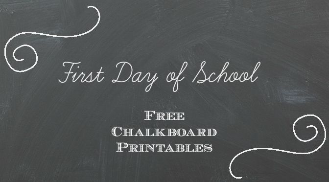 Celebrating the First Day of School {FREE Chalkboard Printables!}