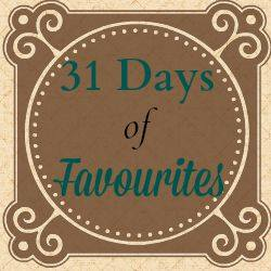 31 Days of Favourites!