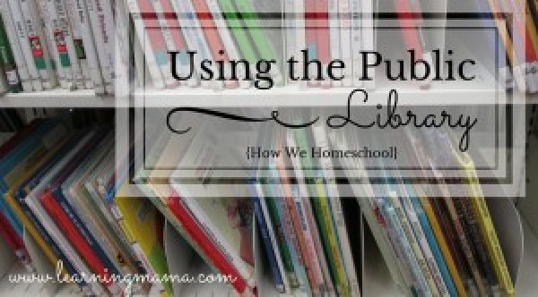 {HOW WE HOMESCHOOL} Using the Public Library