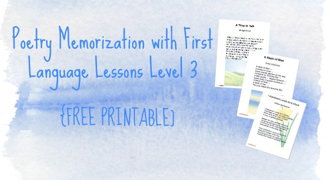Poetry Memorization with First Language Lessons Level 3 {FREE PRINTABLE}