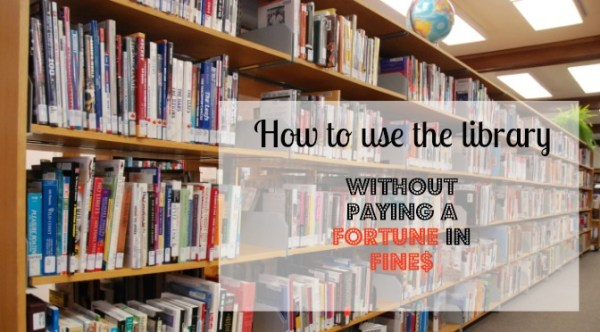 How to use the Library without Paying a Fortune in Fines
