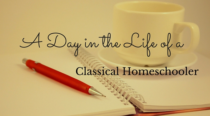 A Day in the Life of a Classical Homeschooler: A Peek Into The Day of Five Families