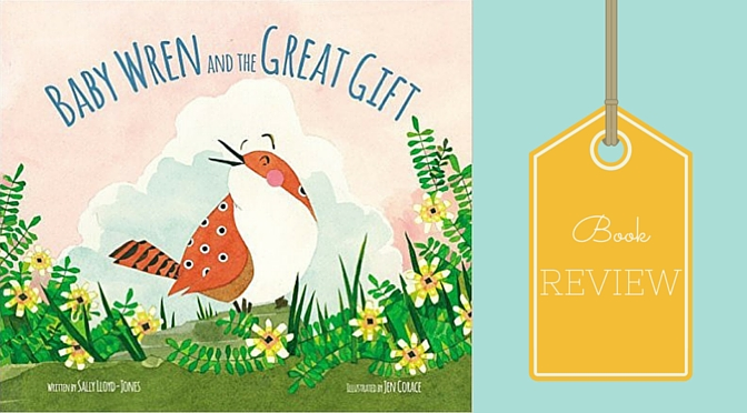 Baby Wren and the Great Gift {BOOK REVIEW}