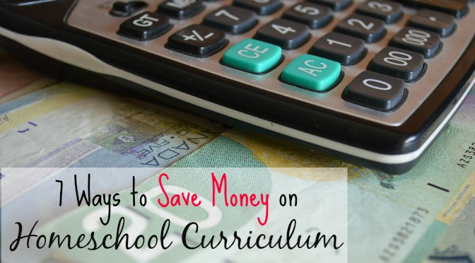 7 Ways to Save Money on Homeschool Curriculum