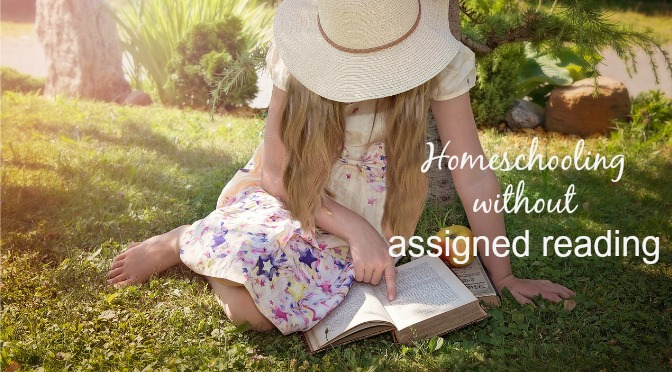 Why I don't have assigned reading in my homeschool