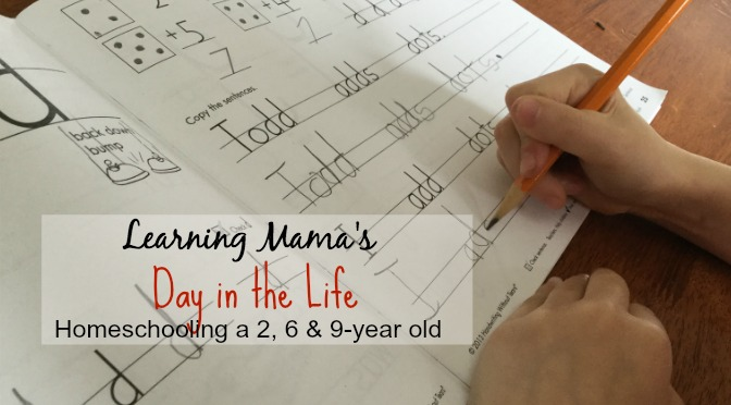 Learning Mama's Day in the Life of a Homeschooler – 2017 Edition