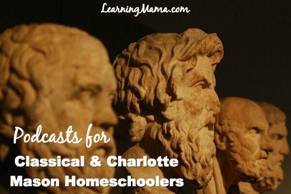 Homeschool Podcasts for Classical & Charlotte Mason Homeschoolers