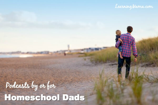 Homeschool Podcasts for Dads