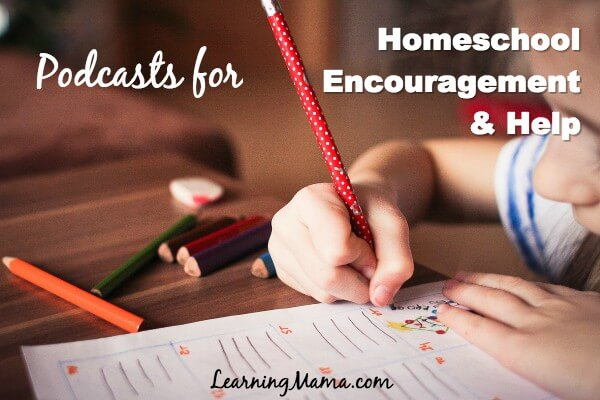 Homeschool Podcasts for General Homeschool Encouragement & Help