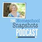The Homeschool Snapshots Podcast with Pam Barnhill