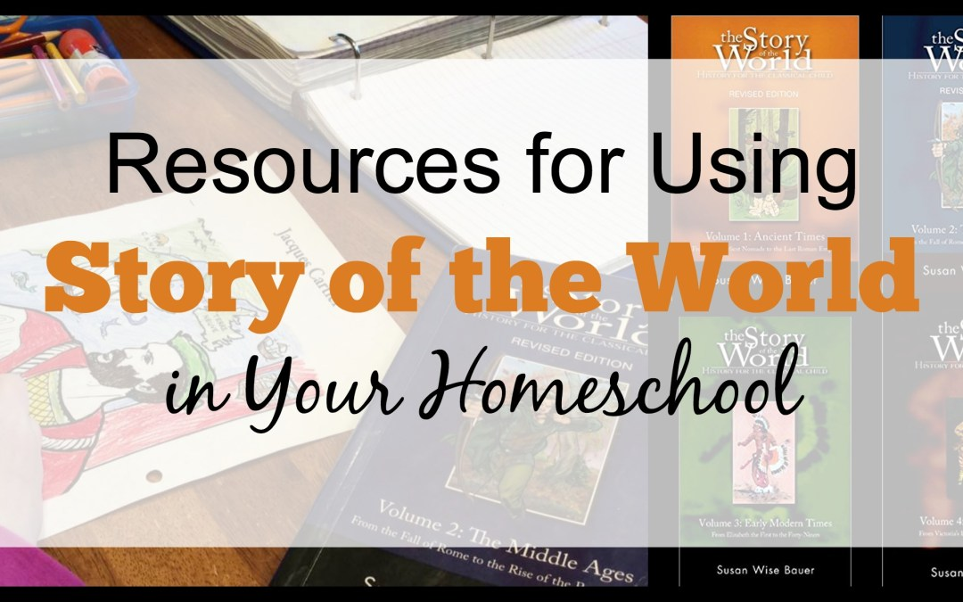 The Ultimate Guide to Using Story of the World in Your Homeschool