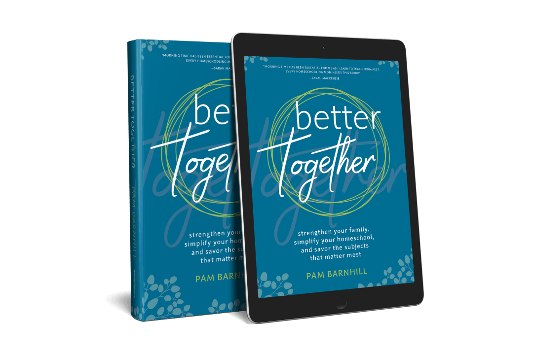 Better Together by Pam Barnhill -a quick but meaty read containing both inspirational and practical ideas and solutions that you can adapt to suit your own family.