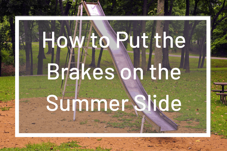 How to Put the Brakes on the Summer Math Slide