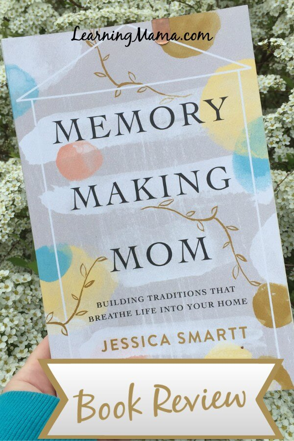 Memory Making Mom by Jessica Smartt {Book Review}