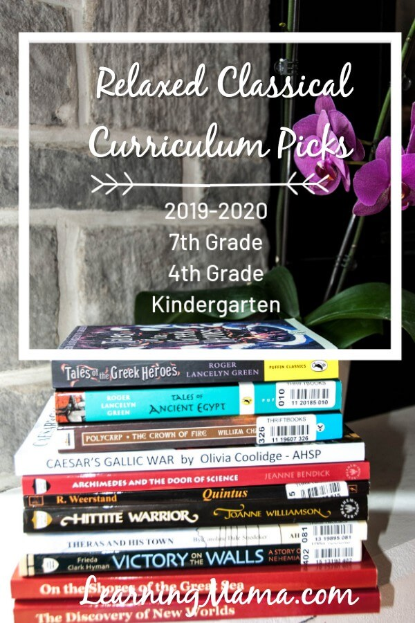 Our Relaxed Classical Homeschool Curriculum 2019 2020 Picks Learning Mama