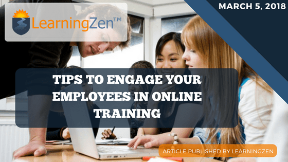 Tips To Engage Your Employees in Online Training
