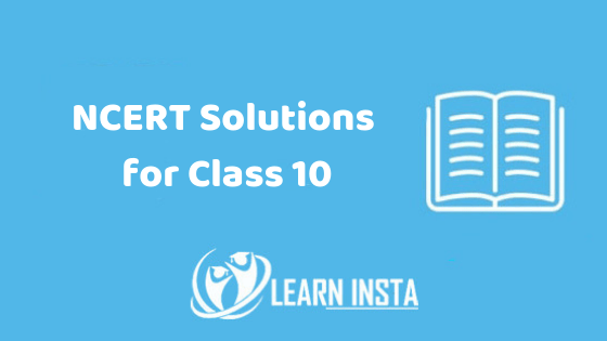 NCERT Solutions for Class 10