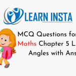 MCQ Questions for Class 7 Maths Chapter 5 Lines and Angles with Answers