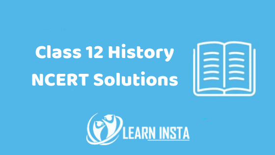 Class 12 History NCERT Solutions