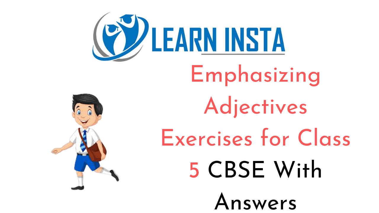 Emphasizing Adjectives Exercises for Class 5 CBSE with Answers