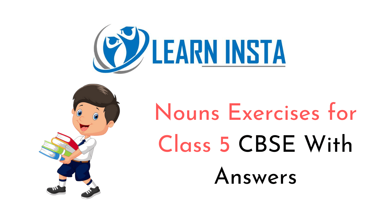 Noun Exercises for Class 5 CBSE With Answers