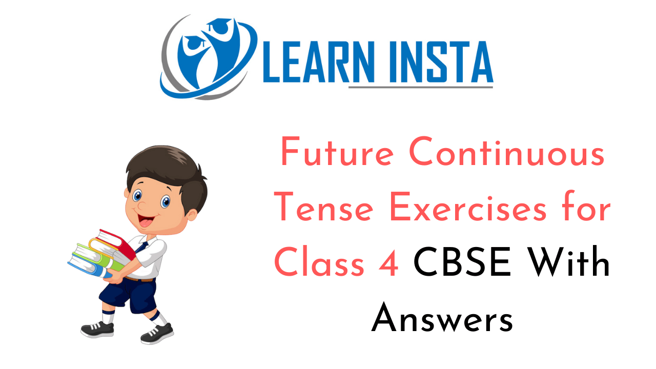 Future Perfect Continuous Tense Worksheets With Answers for Class 4 CBSE PDF