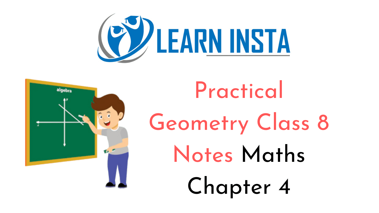 Practical Geometry Class 8 Notes