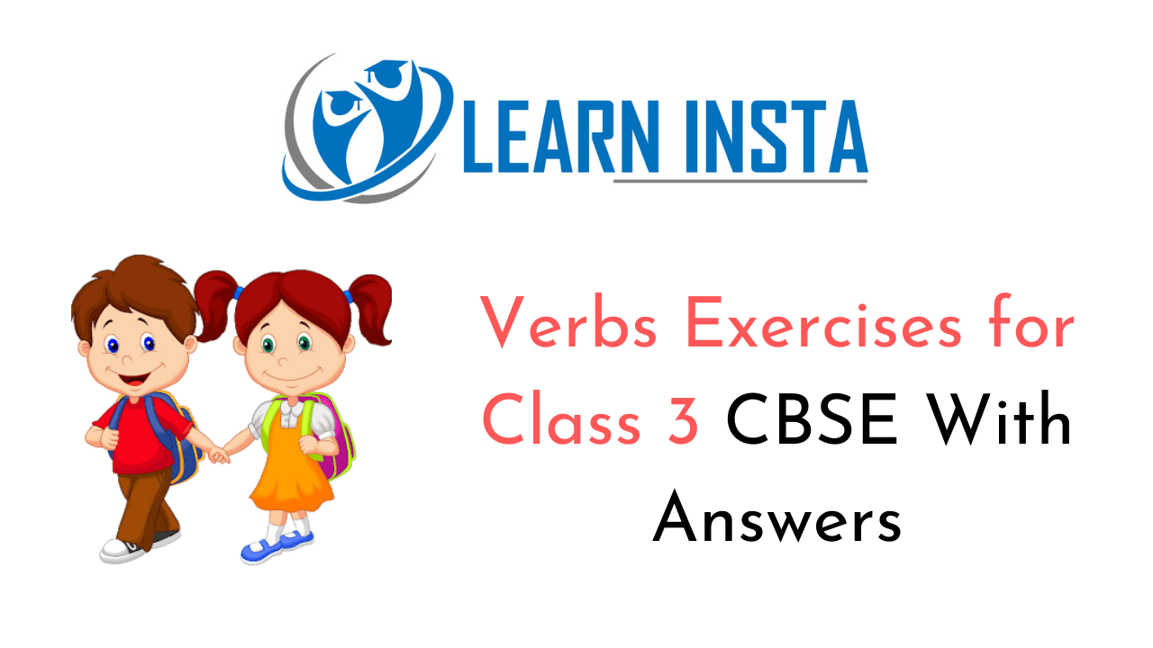 Verbs Worksheet Exercises for Class 3 CBSE with Answers