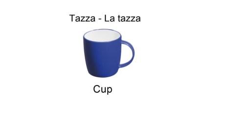 Tazza - La tazza - Cup in italian