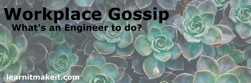 Dealing Workplace Gossip for Engineers