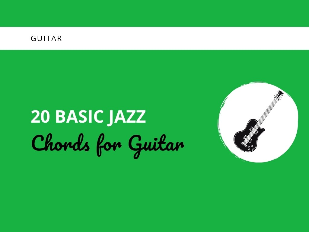 20 Basic Jazz Chords For Guitar Updated