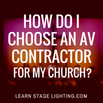 How Do I Choose and AV Contractor for My Church?