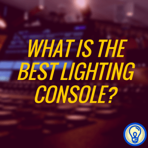 What is the best lighting console?