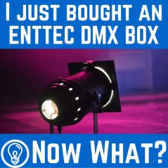 I Just Bought An ENTTEC DMX Interface – Now What? – Learn