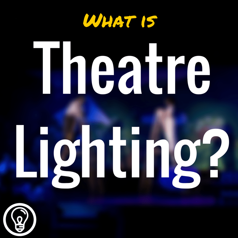 What is Theatre Lighting?  sc 1 st  Learn Stage Lighting .com & What is Theatre Lighting? (And what makes it different from other ...