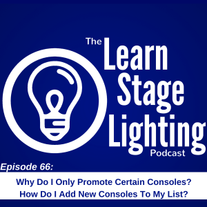 Learn Stage Lighting Podcast Episode # 66