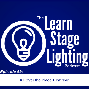 Learn Stage Lighting Podcast Episode # 69