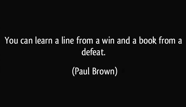 "Still I will prefer a win over ""learning from a defeat""."